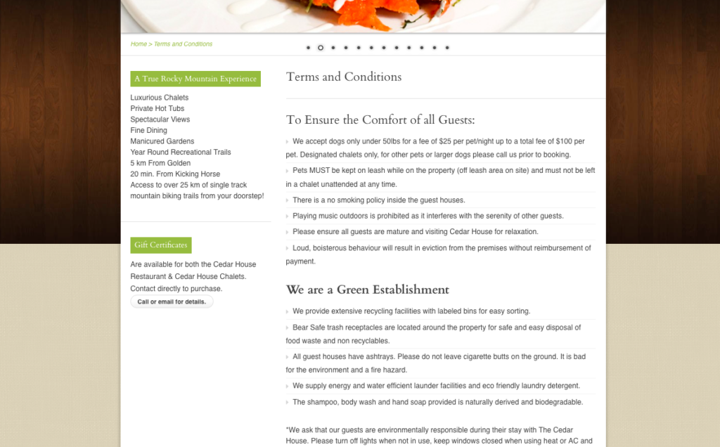 The Terms and Conditions on their website clearly outline how guests can be environmentally responsible during their stay (www.cedarhousechalets.com)